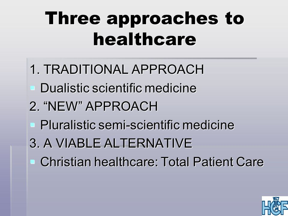Dualistic scientific healthcare  God: atheism / agnosticism  Human: matter; the sum of the parts  Ethics: Duties / Virtues / Goals  Spirituality: denial thereof or dualism  Health: (pneumo)-socio-psycho-somatic (WHO)  Healthcare: technology; empiricism; EBM  Aim: restore lost functionality; kill the germ  Driving force: at best, humanitarian love  Care-giver: technologist
