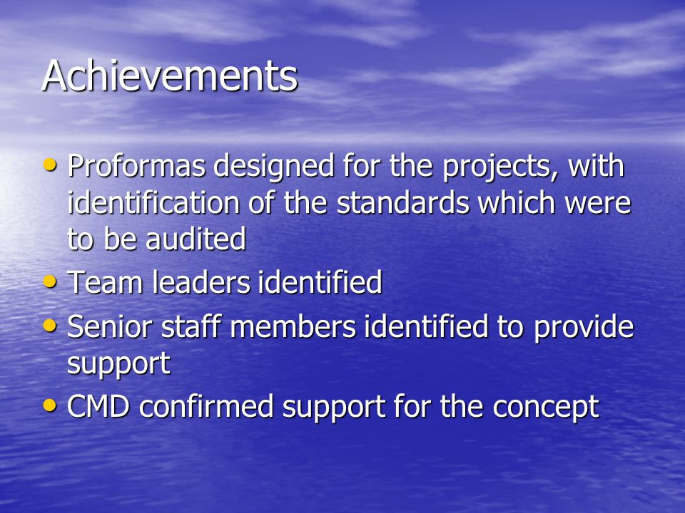 Achievements Proformas designed for the projects, with identification of the standards which were to be audited Proformas designed for the projects, w