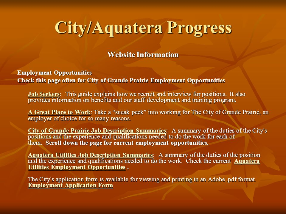 City/Aquatera Progress Website Information Employment Opportunities Check this page often for City of Grande Prairie Employment Opportunities Job SeekersJob Seekers: This guide explains how we recruit and interview for positions.