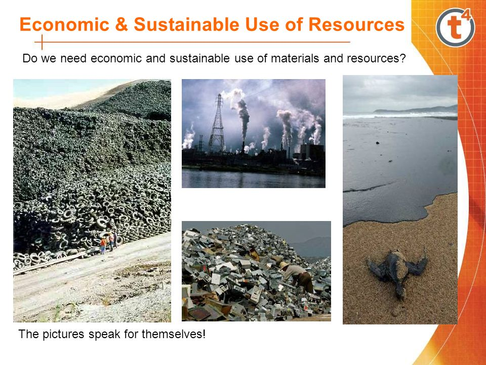 Economic & Sustainable Use of Resources Do we need economic and sustainable use of materials and resources.