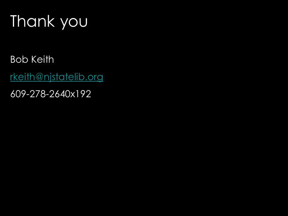 Thank you Bob Keith rkeith@njstatelib.org 609-278-2640x192