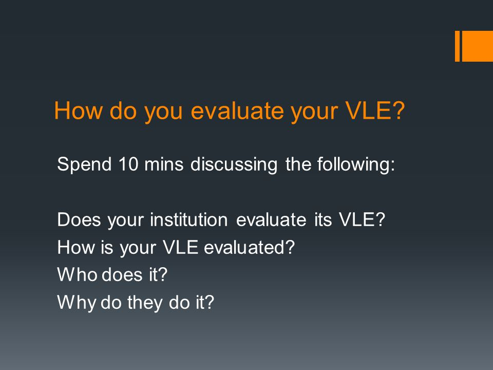 How do you evaluate your VLE.
