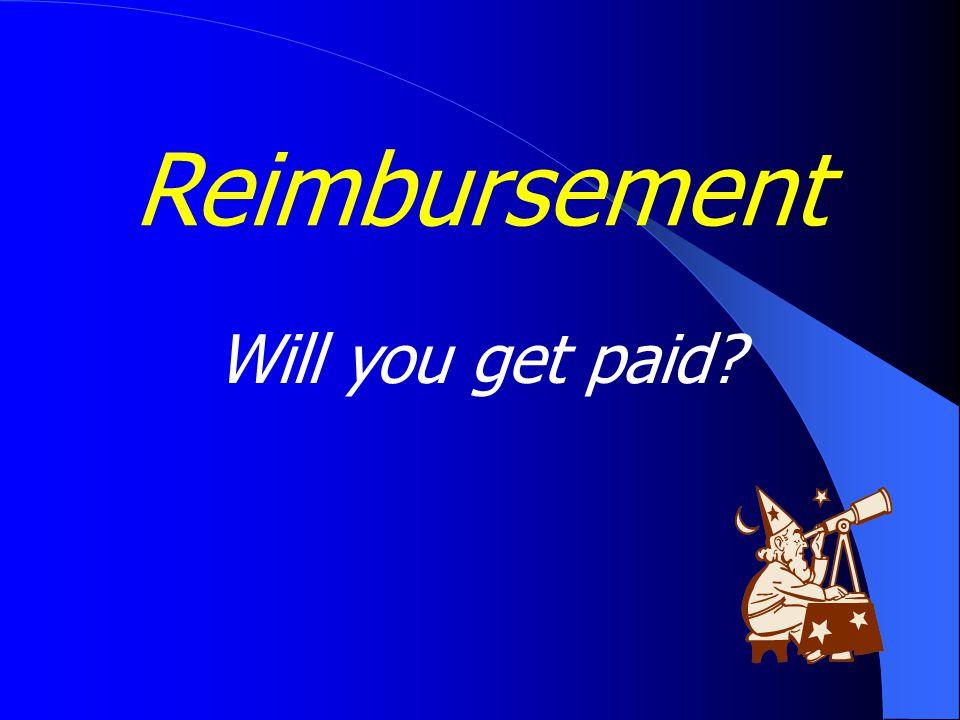 Reimbursement Will you get paid?