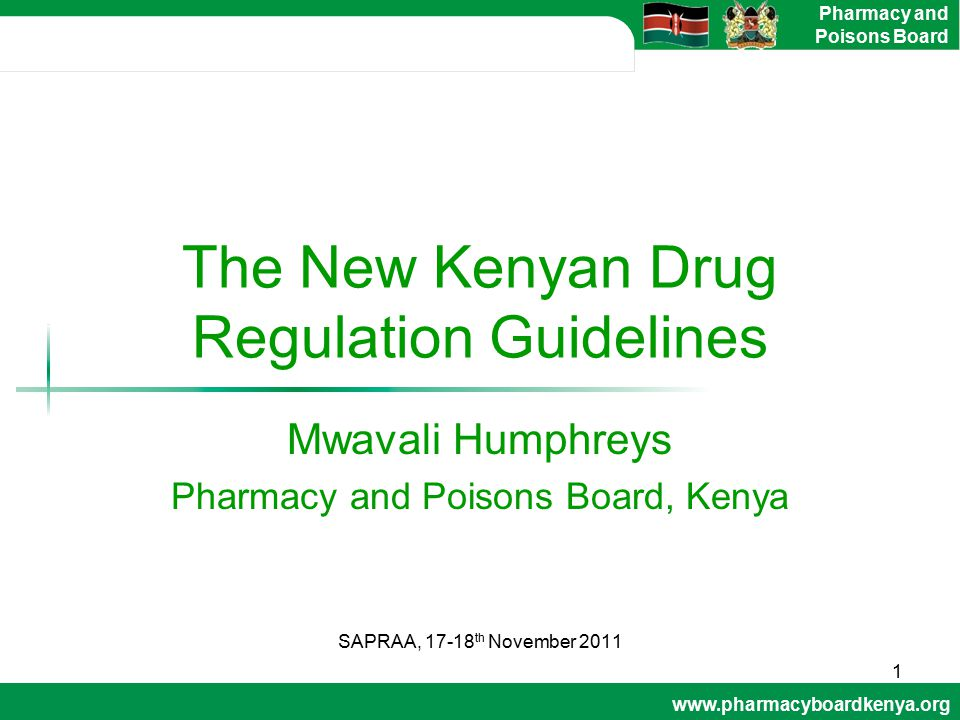www.pharmacyboardkenya.org Pharmacy and Poisons Board The New Kenyan Drug Regulation Guidelines Mwavali Humphreys Pharmacy and Poisons Board, Kenya SA