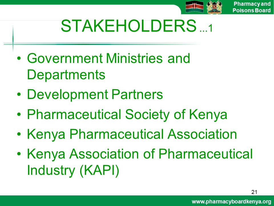 www.pharmacyboardkenya.org Pharmacy and Poisons Board STAKEHOLDERS...1 Government Ministries and Departments Development Partners Pharmaceutical Socie