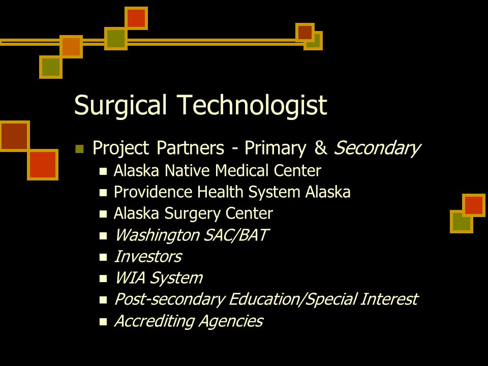 Surgical Technologist Project Partners - Primary & Secondary Alaska Native Medical Center Providence Health System Alaska Alaska Surgery Center Washin