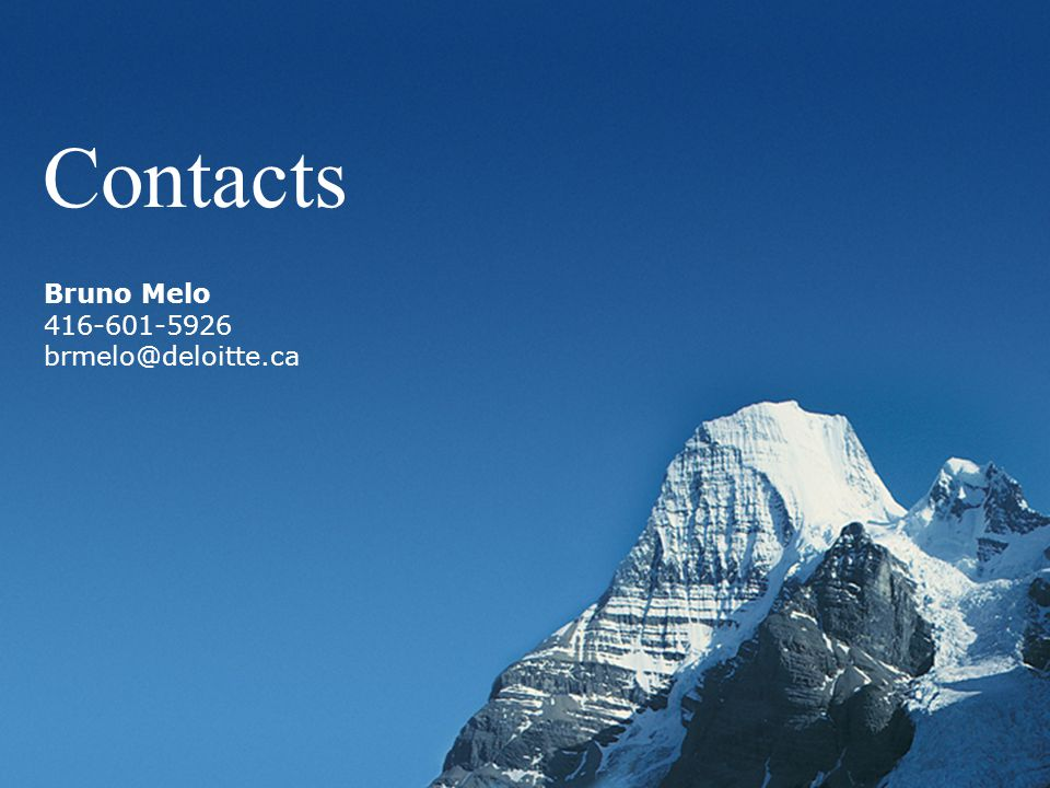 Contacts Bruno Melo 416-601-5926 brmelo@deloitte.ca
