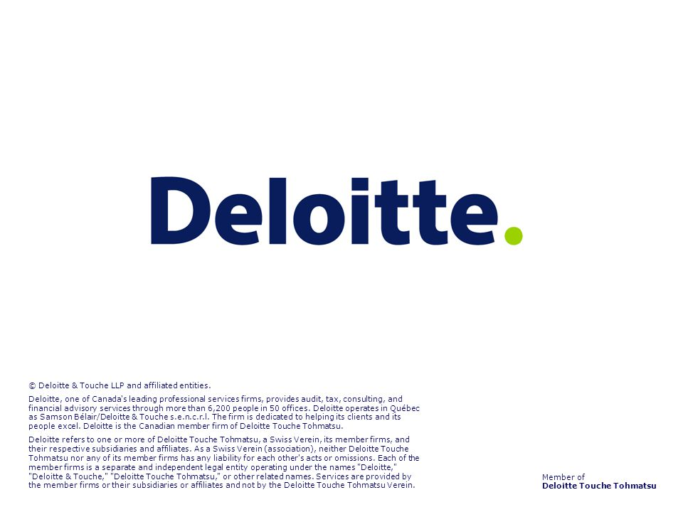 Member of Deloitte Touche Tohmatsu © Deloitte & Touche LLP and affiliated entities.