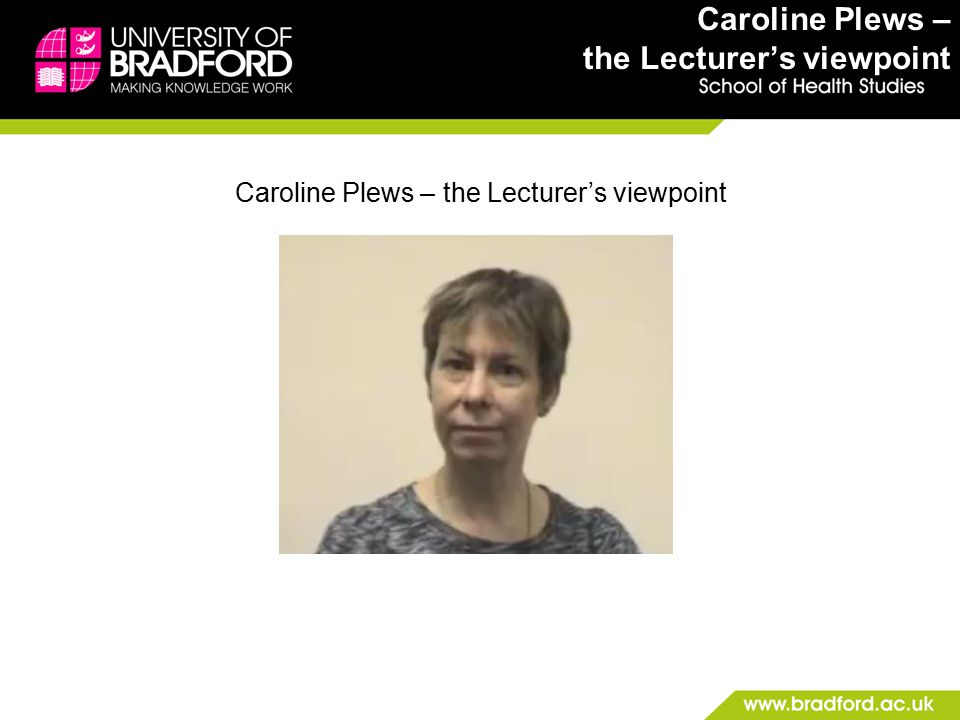 Caroline Plews – the Lecturer's viewpoint