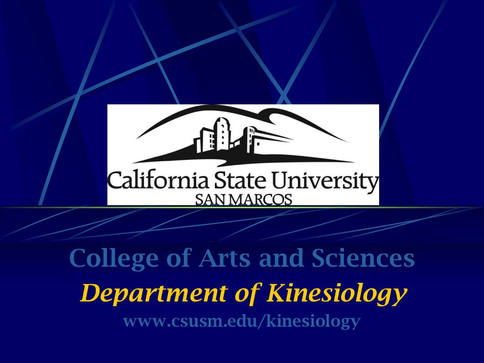 College of Arts and Sciences Department of Kinesiology www.csusm.edu/kinesiology
