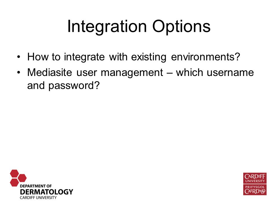 Integration Options How to integrate with existing environments.