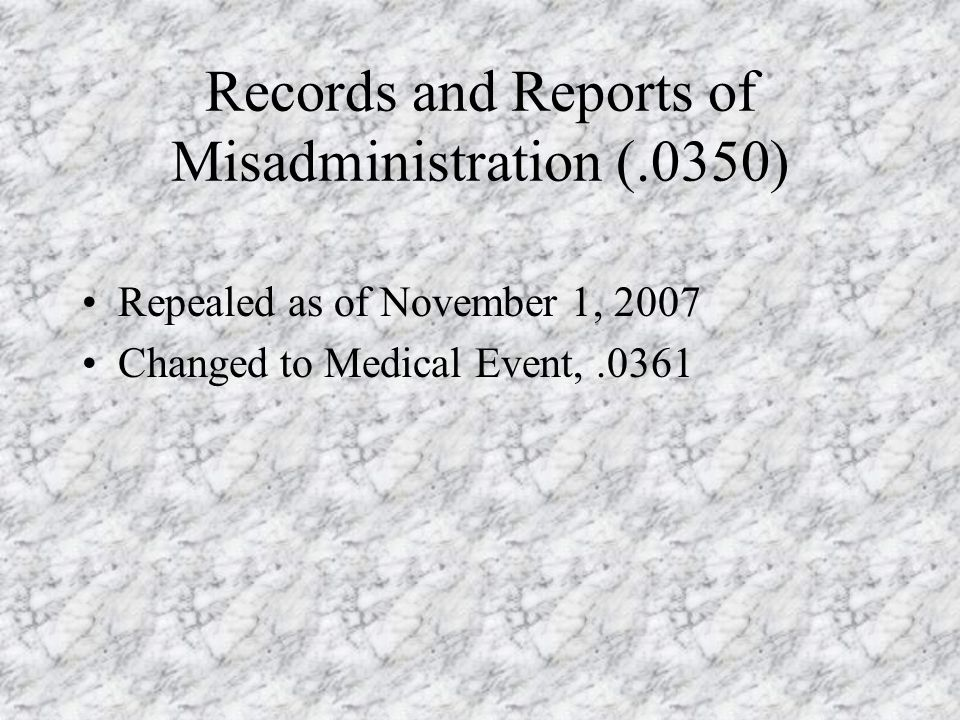 Licensing of Radioactive Material (.300).0350, Records and Reports of Misadministration.0356, Procedures for Administration Requiring a Written Direct