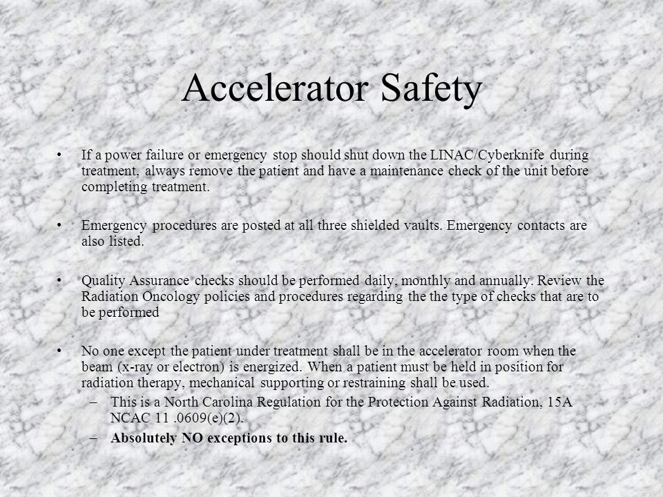 Accelerator Safety Maintenance should only be performed by a qualified expert with the proper training. Before entering the treatment room for any rea