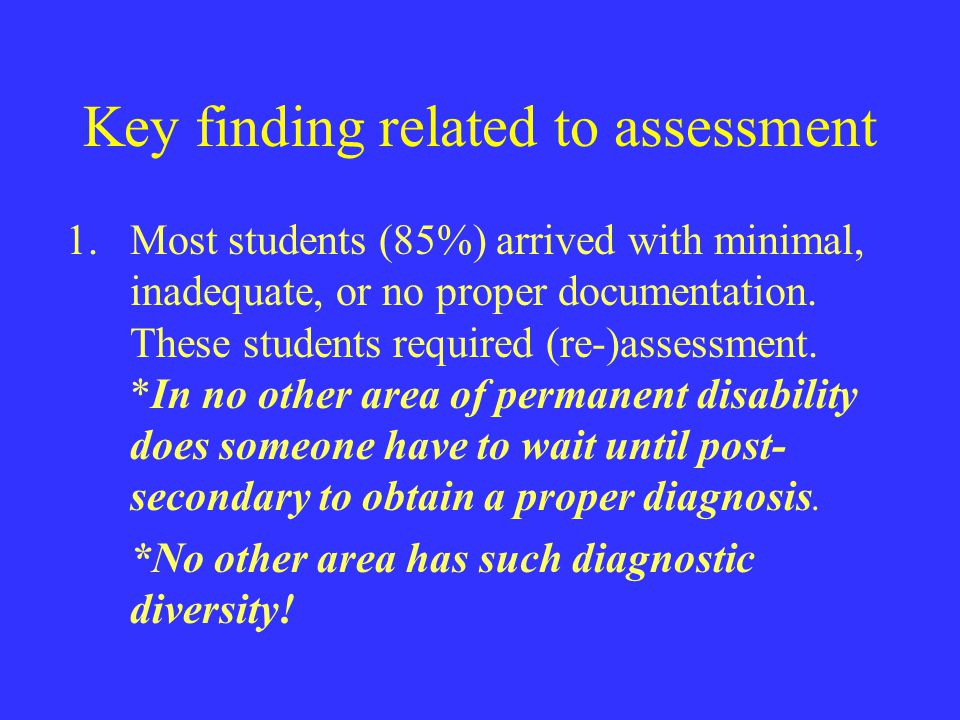 Key finding related to assessment 1.Most students (85%) arrived with minimal, inadequate, or no proper documentation. These students required (re-)ass