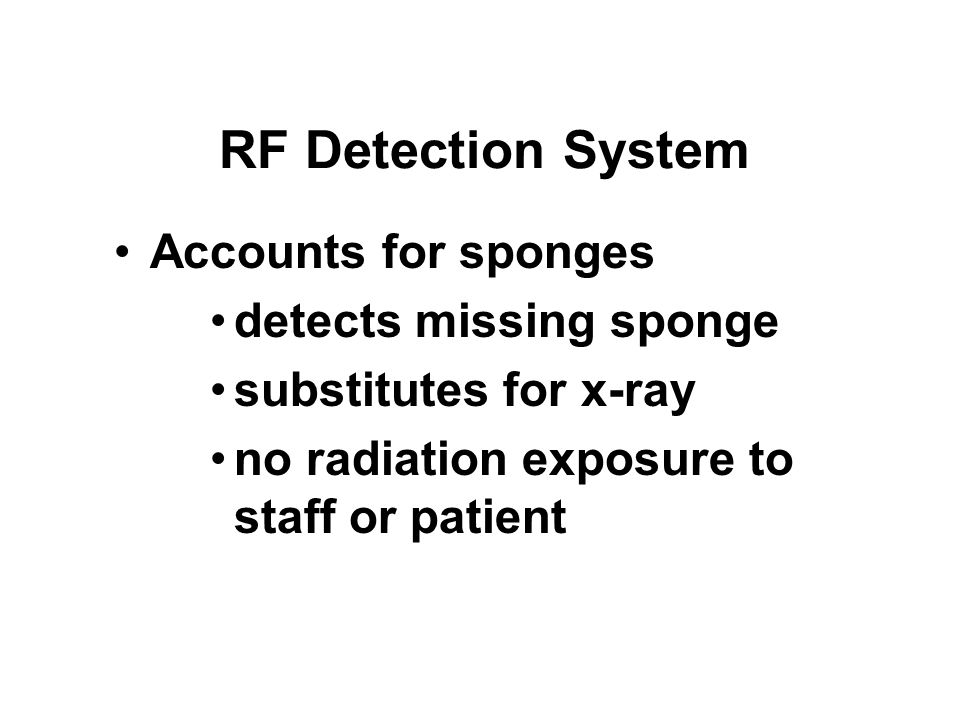 RF Detection System Accounts for sponges detects missing sponge substitutes for x-ray no radiation exposure to staff or patient