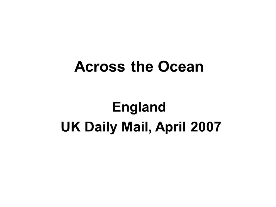 Across the Ocean England UK Daily Mail, April 2007