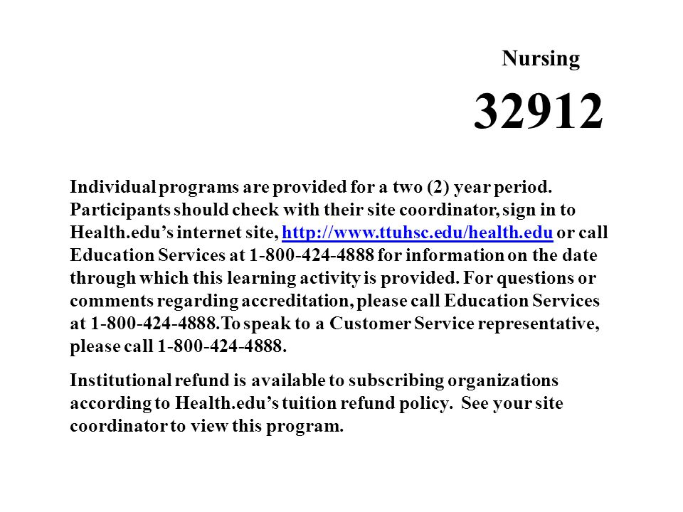 Nursing Individual programs are provided for a two (2) year period.