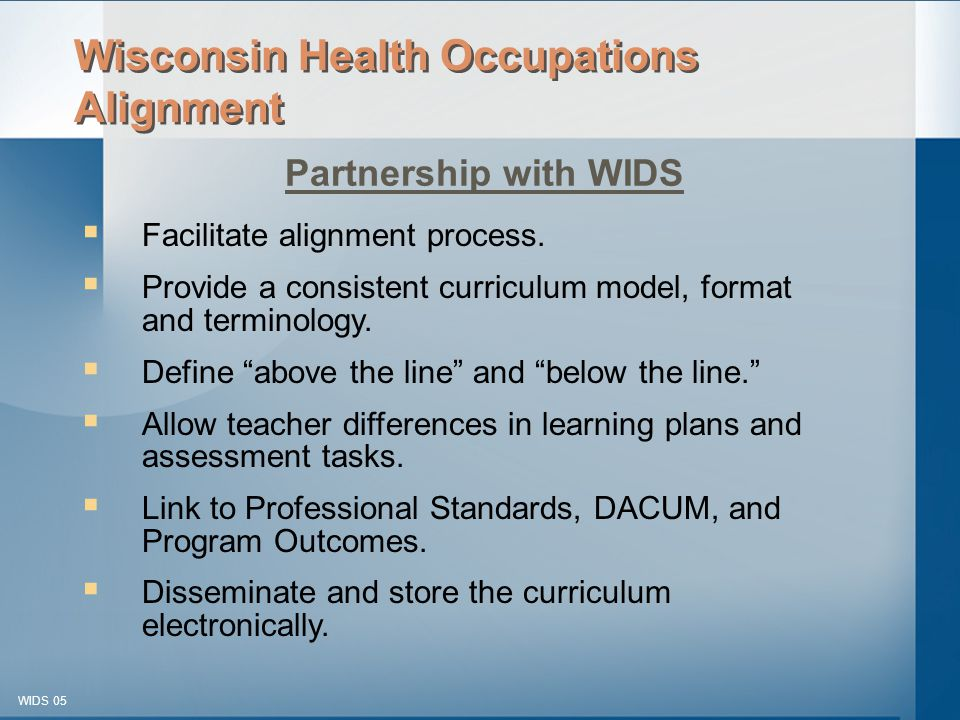 © 2003-2005 WIDS-WTCSF WIDS 05  Facilitate alignment process.