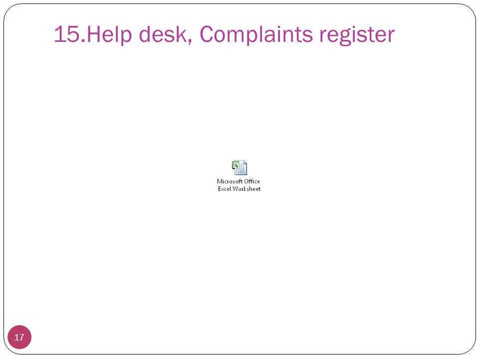 15.Help desk, Complaints register 17