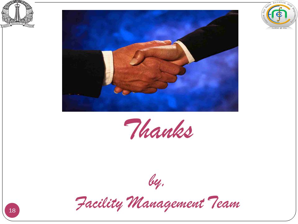 Thanks by, Facility Management Team 18