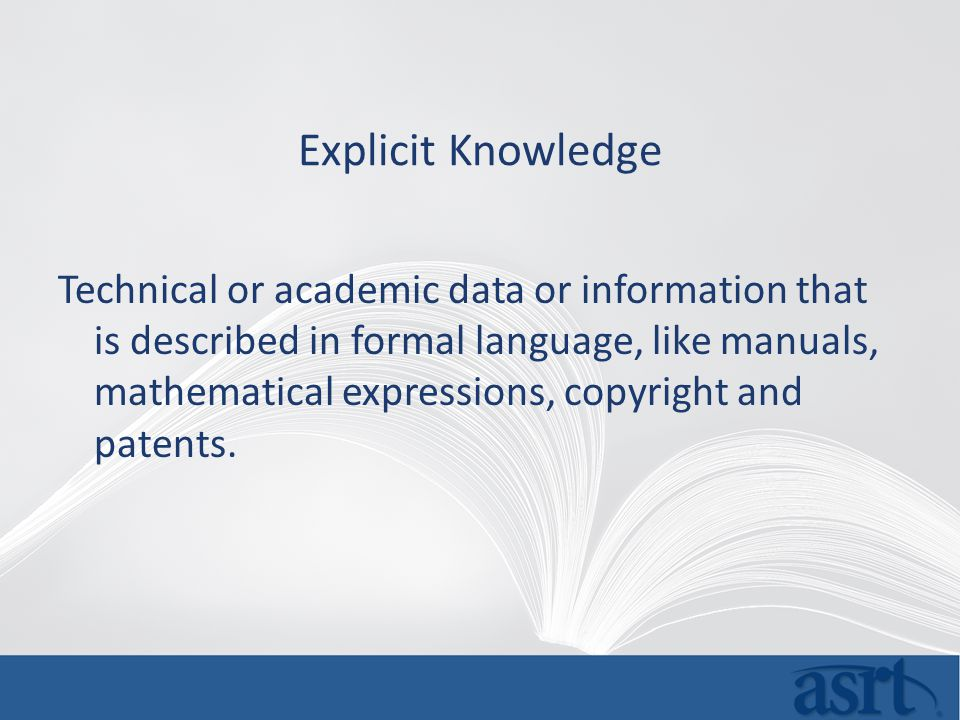 The Role of Explicit and Tacit Knowledge in the Workplace Journal of Knowledge Management, Volume 5 Number 4- 2001 Tacit Knowledge = Know How