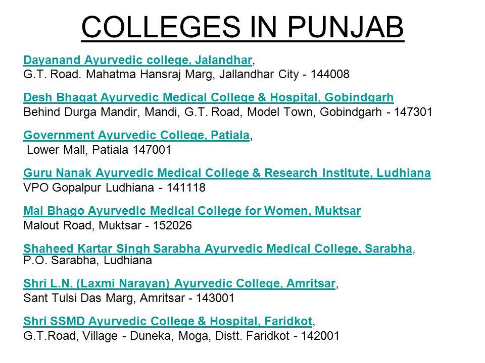 COLLEGES IN PUNJAB Dayanand Ayurvedic college, JalandharDayanand Ayurvedic college, Jalandhar, G.T. Road. Mahatma Hansraj Marg, Jallandhar City - 1440