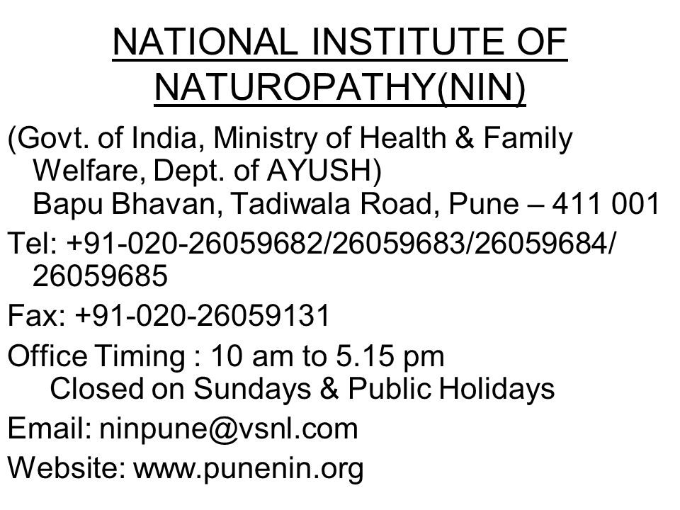 NATIONAL INSTITUTE OF NATUROPATHY(NIN) (Govt. of India, Ministry of Health & Family Welfare, Dept. of AYUSH) Bapu Bhavan, Tadiwala Road, Pune – 411 00