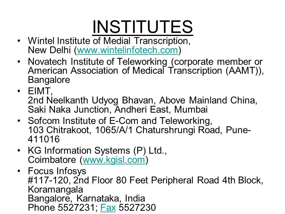 INSTITUTES Wintel Institute of Medial Transcription, New Delhi (www.wintelinfotech.com)www.wintelinfotech.com Novatech Institute of Teleworking (corpo