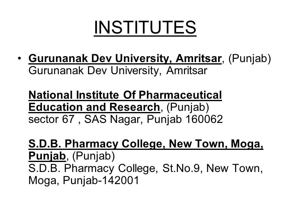 INSTITUTES Gurunanak Dev University, Amritsar, (Punjab) Gurunanak Dev University, Amritsar National Institute Of Pharmaceutical Education and Research
