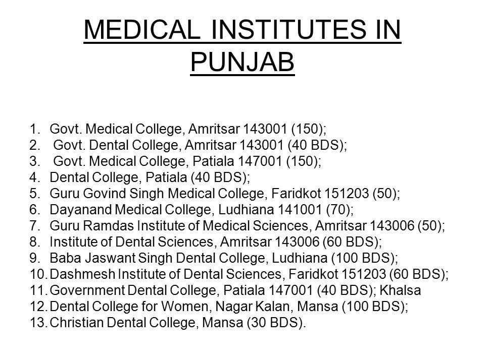 MEDICAL INSTITUTES IN PUNJAB 1.Govt. Medical College, Amritsar 143001 (150); 2. Govt. Dental College, Amritsar 143001 (40 BDS); 3. Govt. Medical Colle