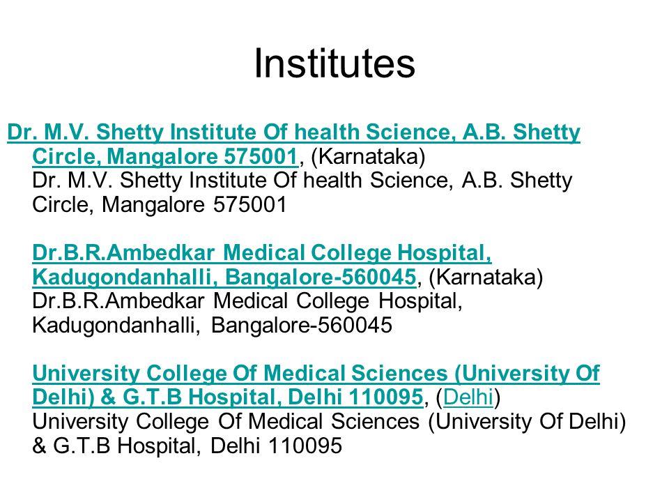 Institutes Dr. M.V. Shetty Institute Of health Science, A.B. Shetty Circle, Mangalore 575001Dr. M.V. Shetty Institute Of health Science, A.B. Shetty C