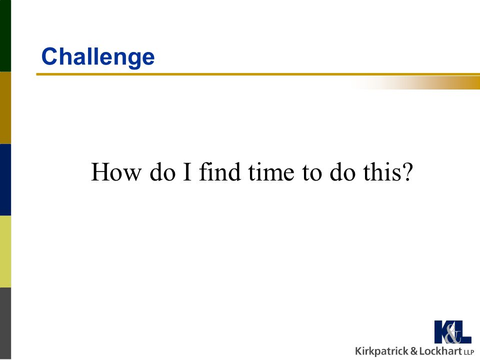 Challenge How do I find time to do this?