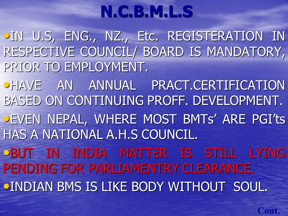 NATIONAL COUNCIL OF BIOMEDICAL SCIENCE DEVOID OF COUNCIL NEITHER QUALIFIED BMT ARE PRODUCED NOR SERIOUSLY RECRUITED. NEITHER QUALIFIED BMT ARE PRODUCE