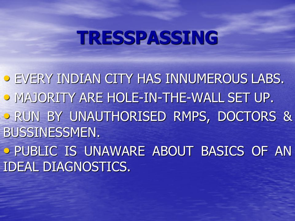 TRESSPASSING EVERY INDIAN CITY HAS INNUMEROUS LABS.