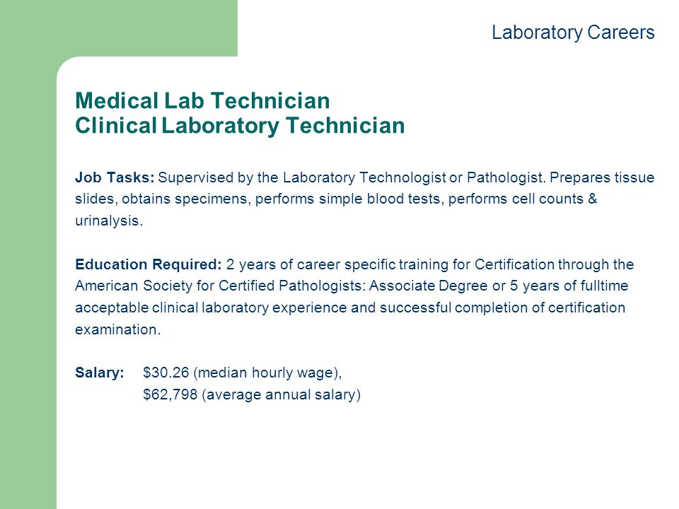 Medical Lab Technician Clinical Laboratory Technician Job Tasks: Supervised by the Laboratory Technologist or Pathologist.