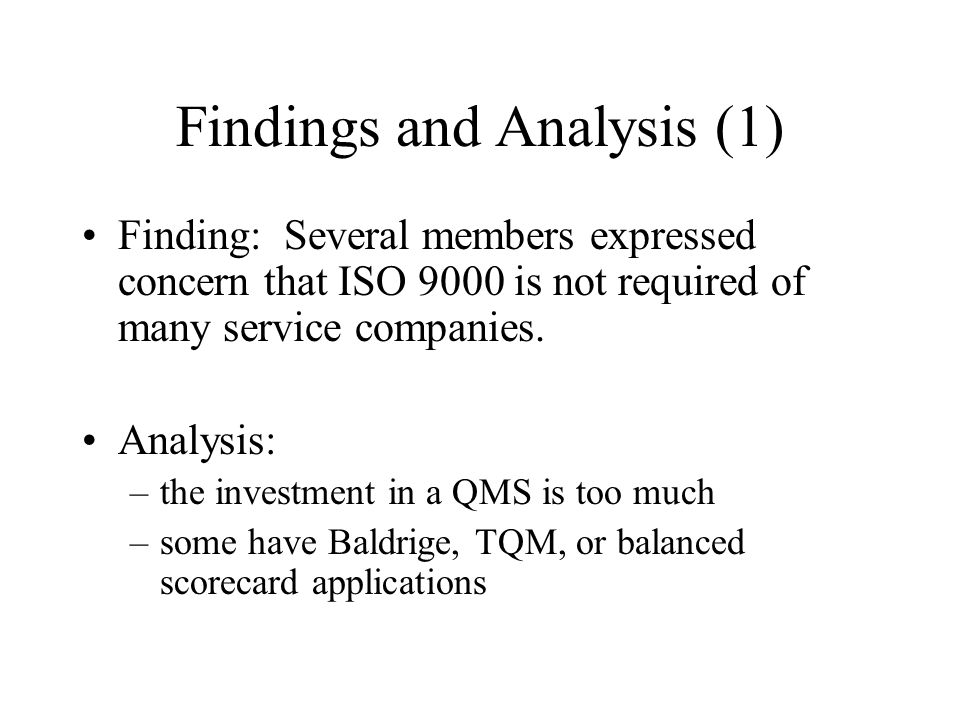 Findings and Analysis (1) Finding: Several members expressed concern that ISO 9000 is not required of many service companies.