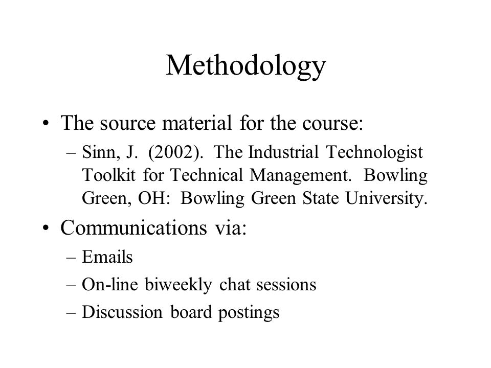Methodology The source material for the course: –Sinn, J.