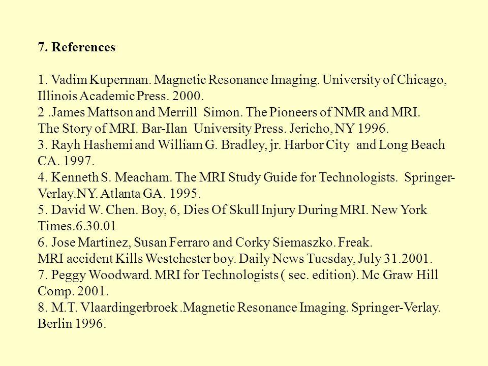 7. References 1. Vadim Kuperman. Magnetic Resonance Imaging.