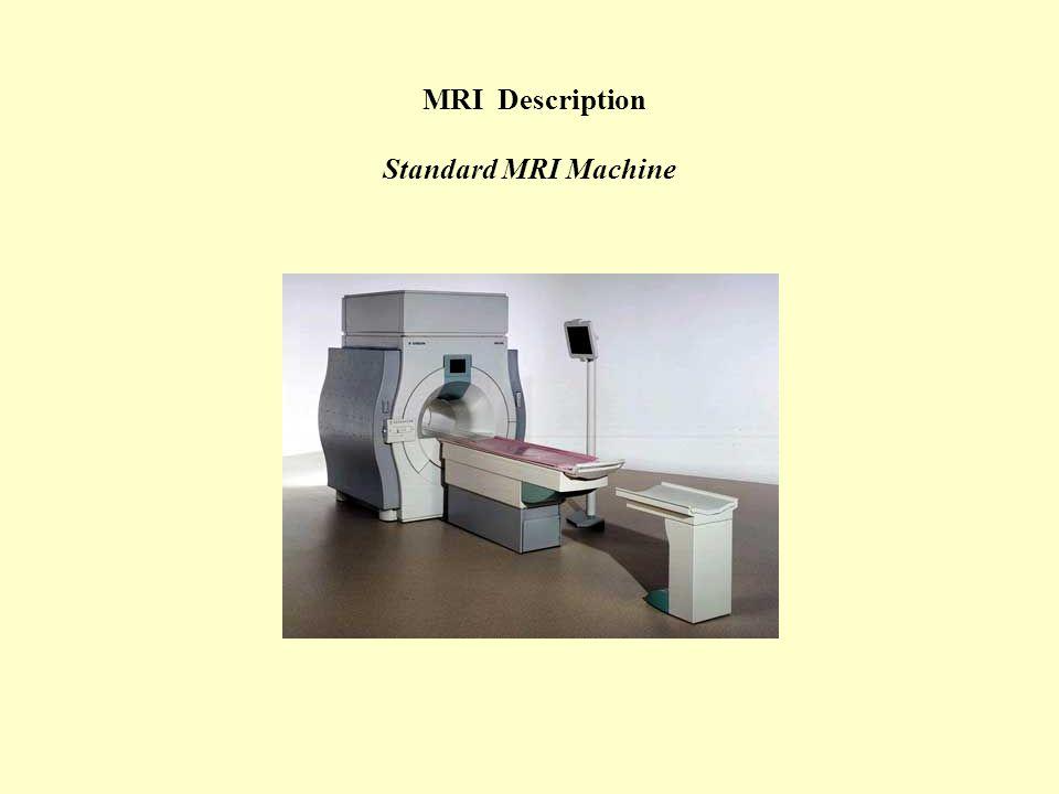 MRI Description Standard MRI Machine