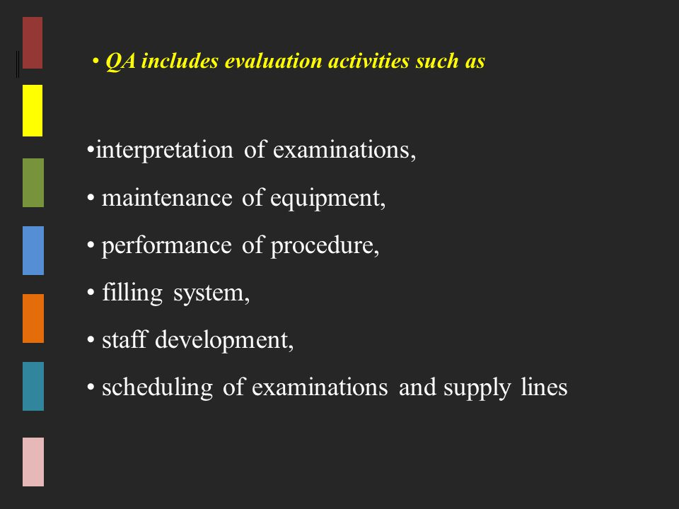 interpretation of examinations, maintenance of equipment, performance of procedure, filling system, staff development, scheduling of examinations and