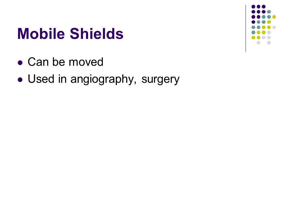 Mobile Shields Can be moved Used in angiography, surgery