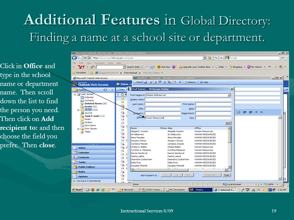 Instructional Services 8/0919 Additional Features in Global Directory: Finding a name at a school site or department. Click in Office and type in the