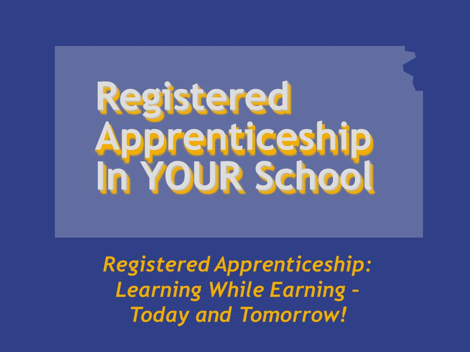 Registered Apprenticeship: Learning While Earning – Today and Tomorrow.