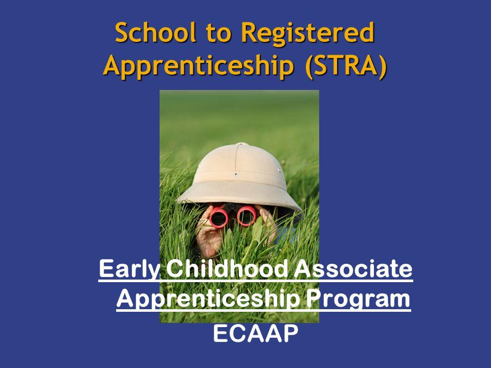 School to Registered Apprenticeship (STRA) Early Childhood Associate Apprenticeship Program ECAAP