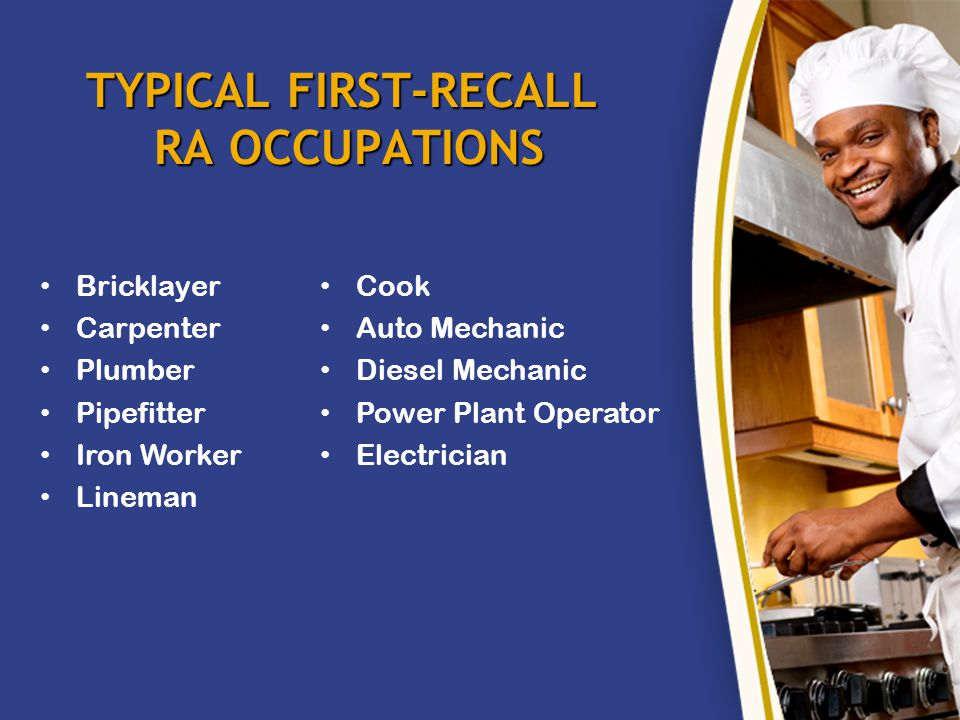 EXAMPLES OF MANUFACTURING RA OCCUPATIONS Team Assembler Machine Builder Welder Electrician Machinist Tool Maker Industrial Maintenance Numerical Control Machine Operator