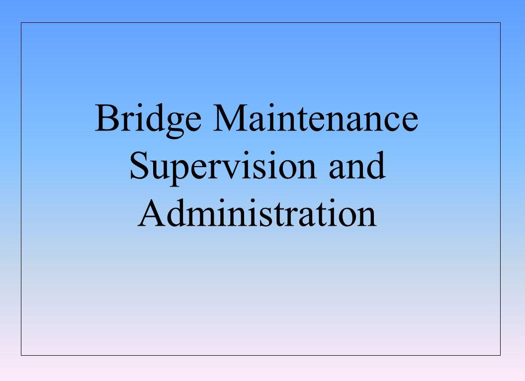 Bridge Maintenance Supervision and Administration