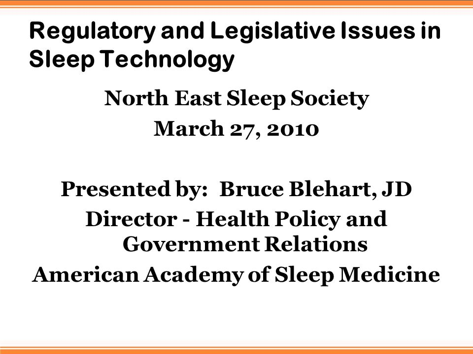 Legislative Status Statutory requirements for sleep technologist recognition varies greatly from state to state.