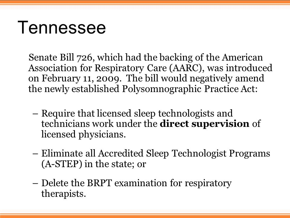 Tennessee Senate Bill 726, which had the backing of the American Association for Respiratory Care (AARC), was introduced on February 11, 2009.