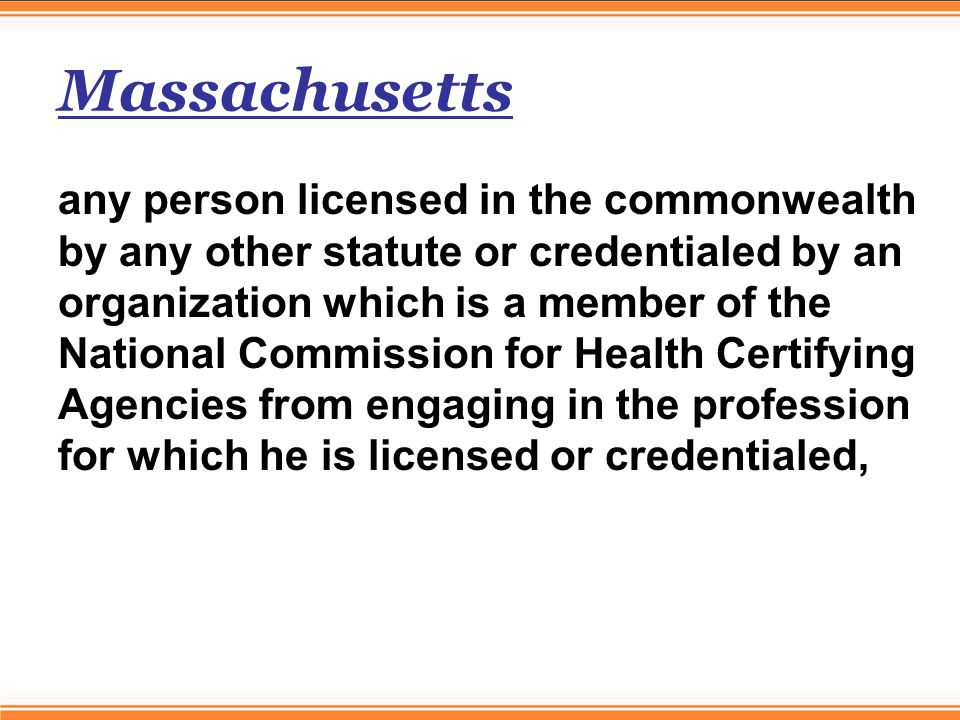Massachusetts any person licensed in the commonwealth by any other statute or credentialed by an organization which is a member of the National Commission for Health Certifying Agencies from engaging in the profession for which he is licensed or credentialed,