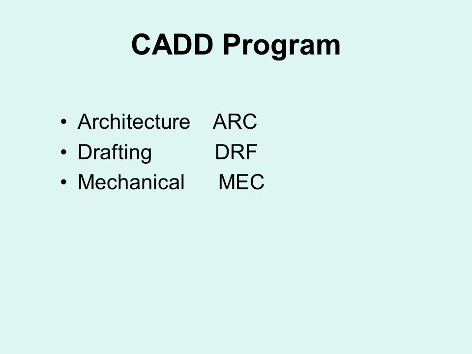 CADD Program Architecture ARC Drafting DRF Mechanical MEC